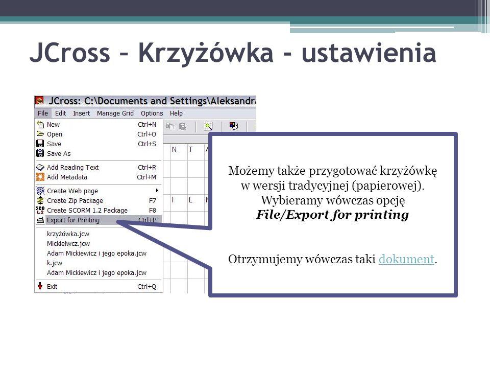 JCross – Krzyżówka - ustawienia Możemy także przygotować krzyżówkę w wersji tradycyjnej (papierowej). Wybieramy wówczas opcję File/Export for printing