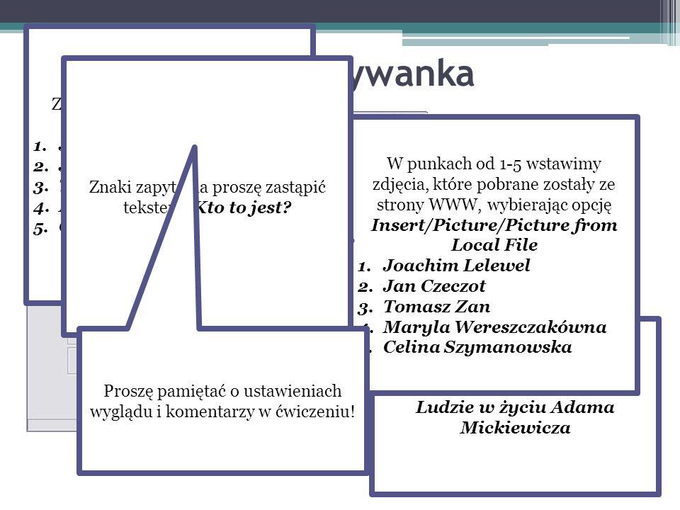 JMatch –Dopasowywanka Proszę wpisać tytuł ćwiczenia: Ludzie w życiu Adama Mickiewicza W punkach od 1-5 wstawimy zdjęcia, które pobrane zostały ze stro