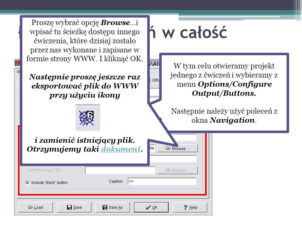 Łączenie ćwiczeń w całość W tym celu otwieramy projekt jednego z ćwiczeń i wybieramy z menu Options/Configure Output/Buttons. Następnie należy użyć po