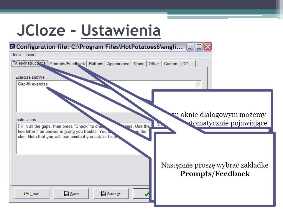 JCloze – Ustawienia W tym oknie dialogowym możemy zmienić automatycznie pojawiające się tytuły oraz klawisze w programie na język polski. Proszę zmien