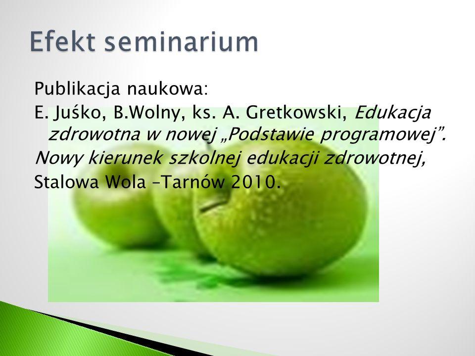 Publikacja naukowa: E. Juśko, B.Wolny, ks. A. Gretkowski, Edukacja zdrowotna w nowej Podstawie programowej. Nowy kierunek szkolnej edukacji zdrowotnej