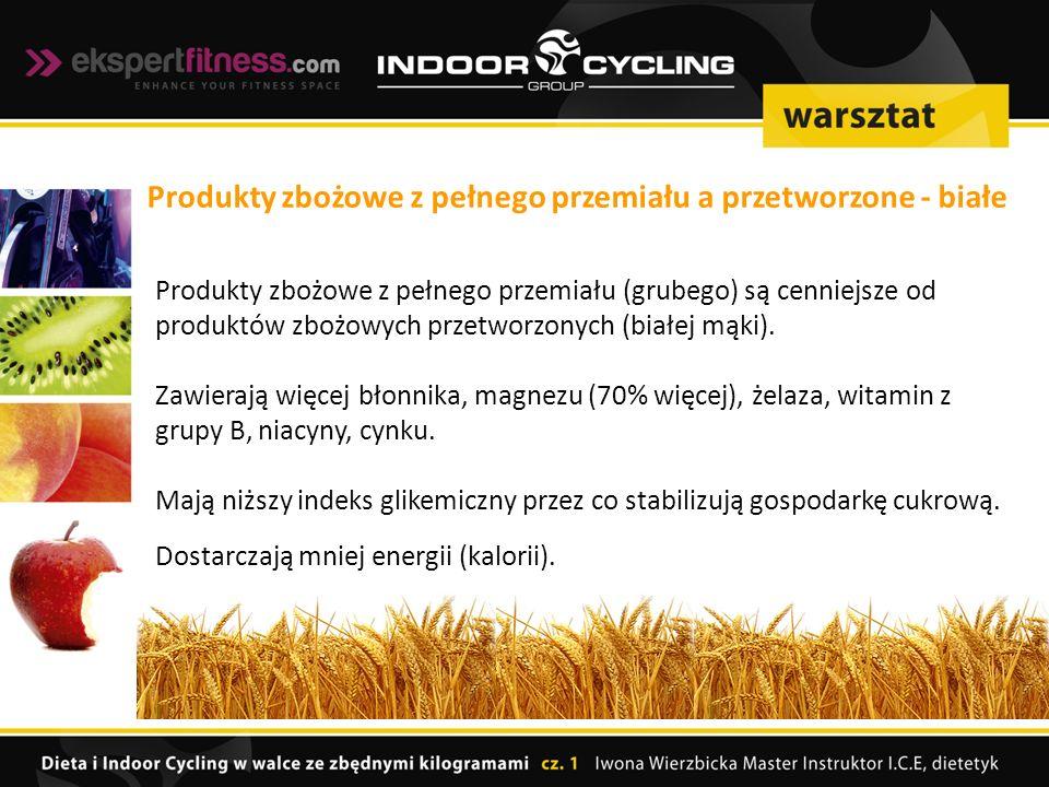 Produkty zbożowe z pełnego przemiału (grubego) są cenniejsze od produktów zbożowych przetworzonych (białej mąki).
