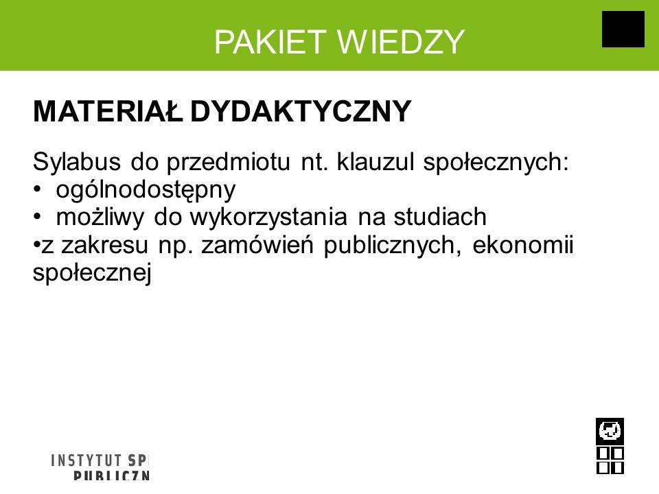 PAKIET WIEDZY MATERIAŁ DYDAKTYCZNY Sylabus do przedmiotu nt. klauzul społecznych: ogólnodostępny możliwy do wykorzystania na studiach z zakresu np. za