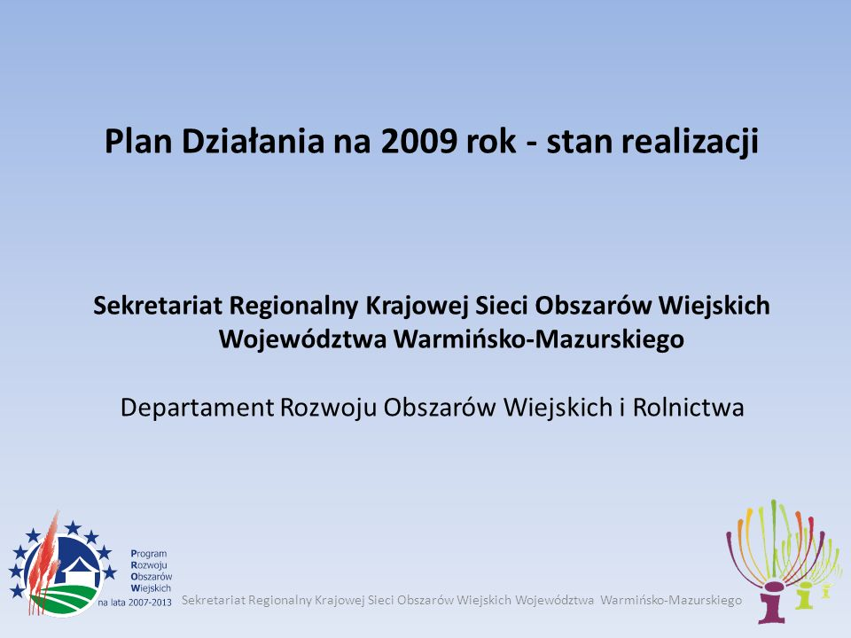 Sekretariat Regionalny Krajowej Sieci Obszarów Wiejskich Województwa Warmińsko-Mazurskiego Podstawa prawna KSOW art.