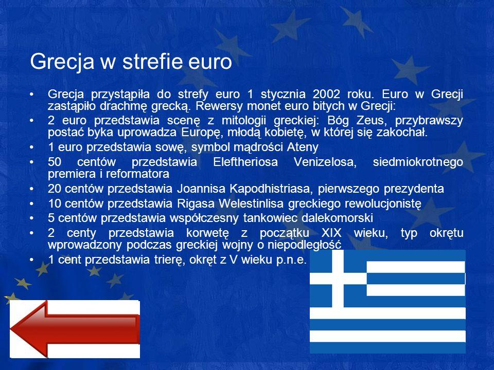 Grecja w strefie euro Grecja przystąpiła do strefy euro 1 stycznia 2002 roku. Euro w Grecji zastąpiło drachmę grecką. Rewersy monet euro bitych w Grec