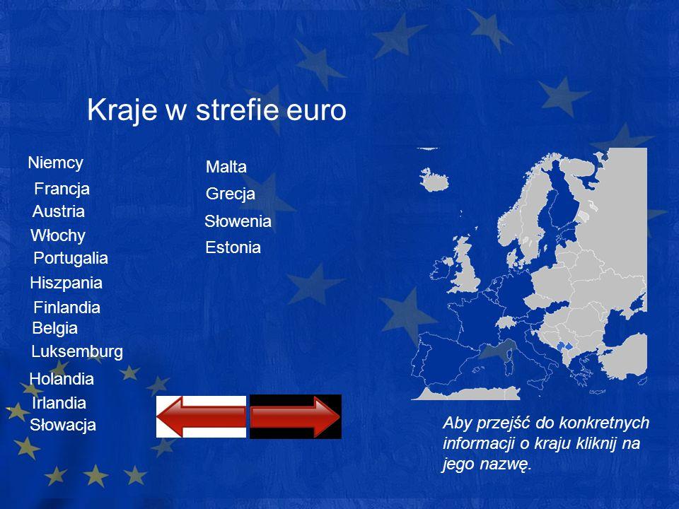 Kraje w strefie euro Niemcy Aby przejść do konkretnych informacji o kraju kliknij na jego nazwę. Francja Austria Włochy Portugalia Hiszpania Finlandia