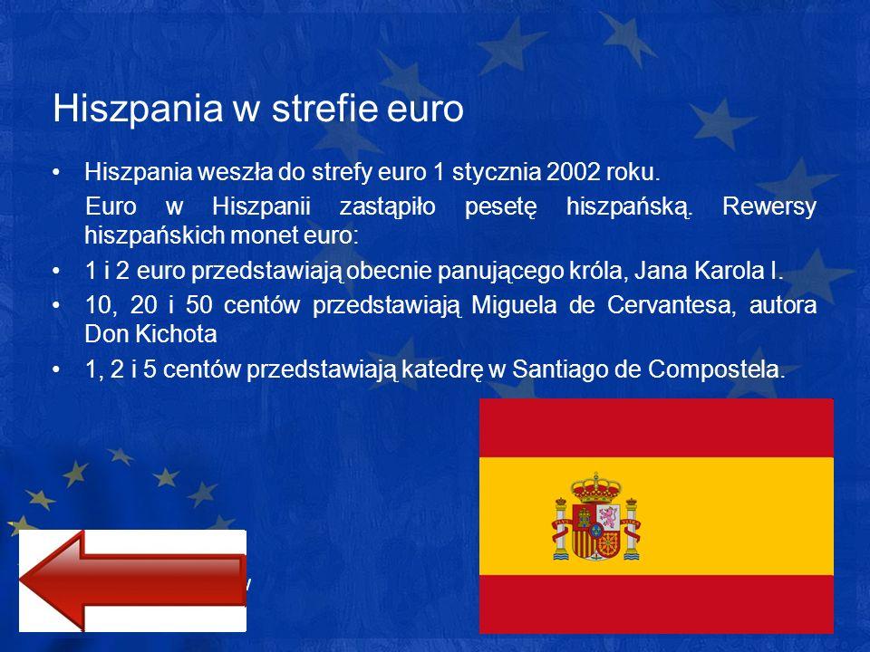 Hiszpania w strefie euro Hiszpania weszła do strefy euro 1 stycznia 2002 roku. Euro w Hiszpanii zastąpiło pesetę hiszpańską. Rewersy hiszpańskich mone