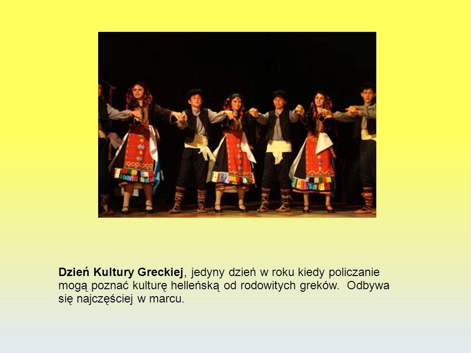 Dzień Kultury Greckiej, jedyny dzień w roku kiedy policzanie mogą poznać kulturę helleńską od rodowitych greków. Odbywa się najczęściej w marcu.