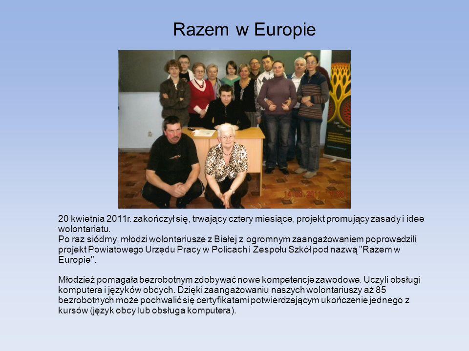 Razem w Europie 20 kwietnia 2011r. zakończył się, trwający cztery miesiące, projekt promujący zasady i idee wolontariatu. Po raz siódmy, młodzi wolont