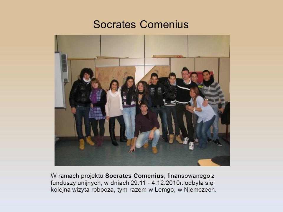 Socrates Comenius W ramach projektu Socrates Comenius, finansowanego z funduszy unijnych, w dniach 29.11 - 4.12.2010r. odbyła się kolejna wizyta roboc