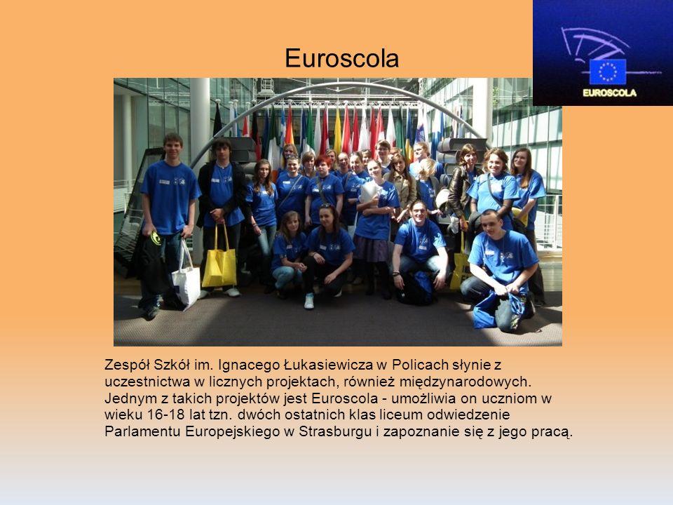 Euroscola Zespół Szkół im. Ignacego Łukasiewicza w Policach słynie z uczestnictwa w licznych projektach, również międzynarodowych. Jednym z takich pro