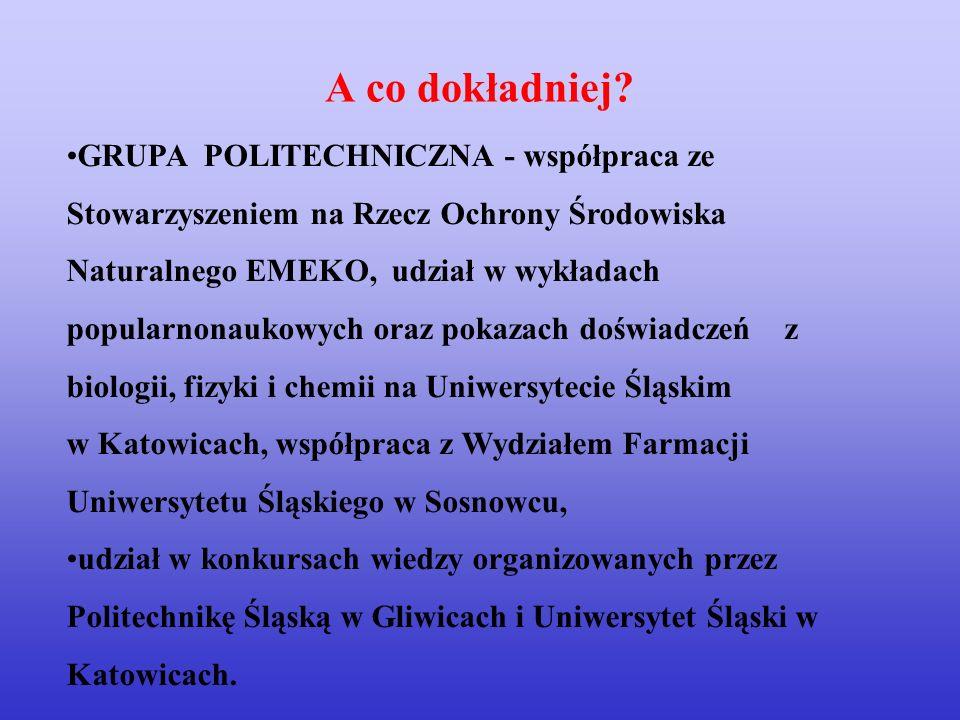 GRUPA POLITECHNICZNA - współpraca ze Stowarzyszeniem na Rzecz Ochrony Środowiska Naturalnego EMEKO, udział w wykładach popularnonaukowych oraz pokazac