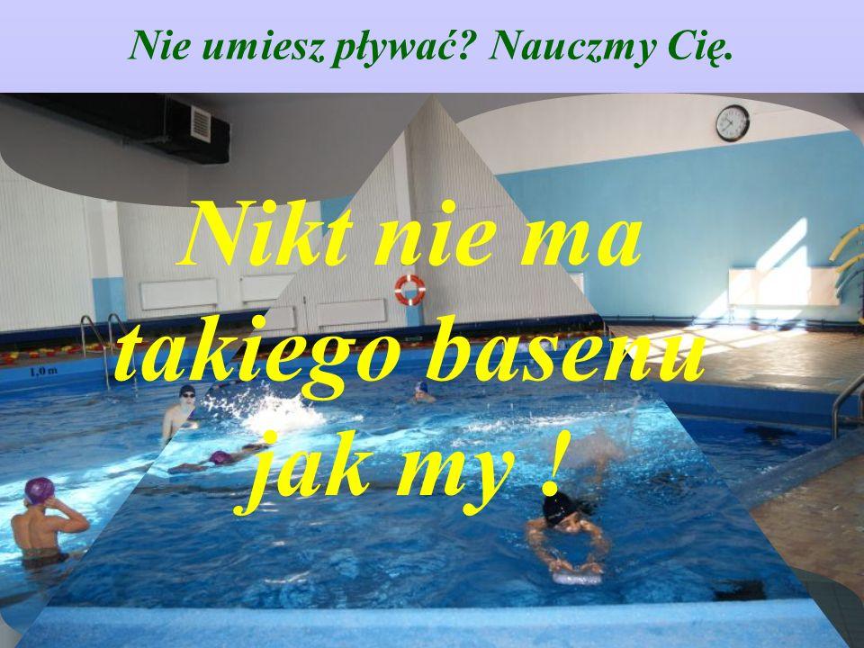 Nie umiesz pływać? Nauczmy Cię. Nikt nie ma takiego basenu jak my !