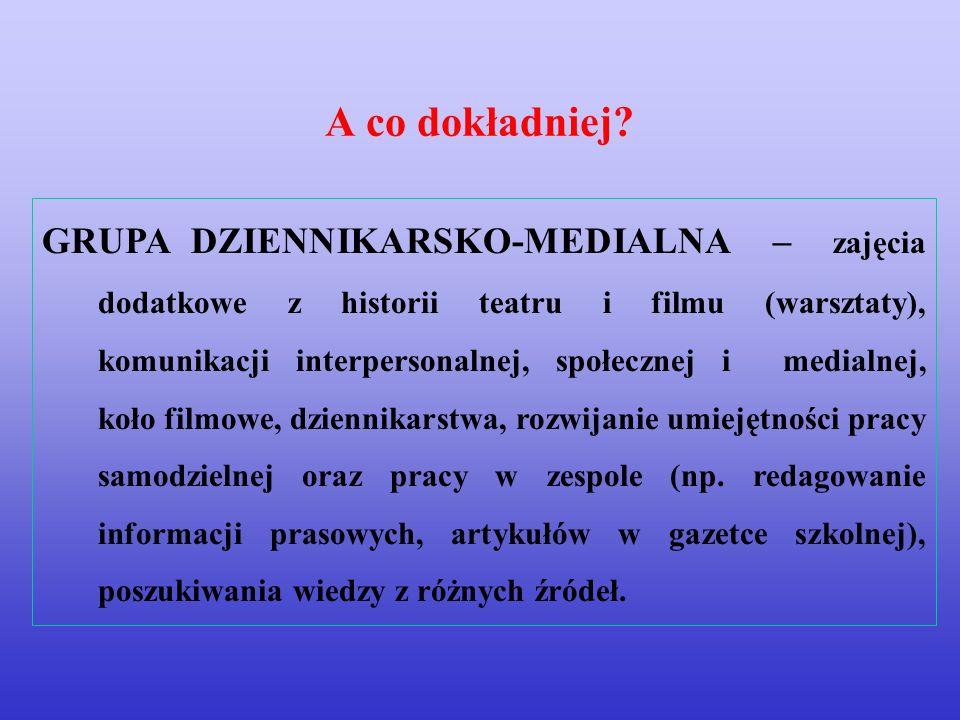 GRUPA DZIENNIKARSKO-MEDIALNA – zajęcia dodatkowe z historii teatru i filmu (warsztaty), komunikacji interpersonalnej, społecznej i medialnej, koło fil