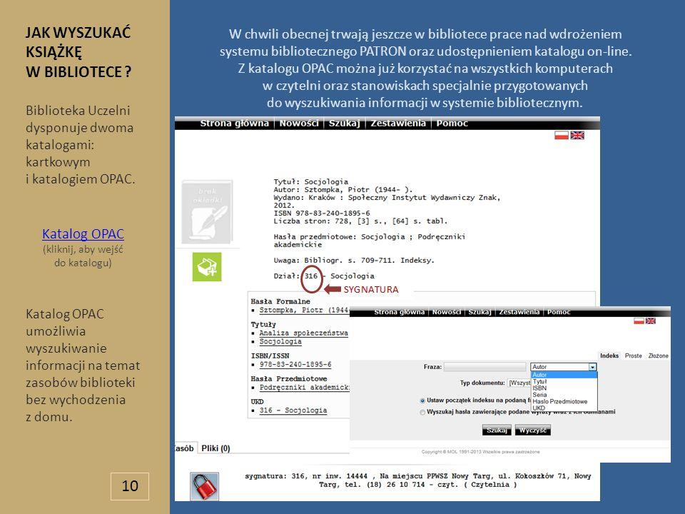 W chwili obecnej trwają jeszcze w bibliotece prace nad wdrożeniem systemu bibliotecznego PATRON oraz udostępnieniem katalogu on-line. Z katalogu OPAC
