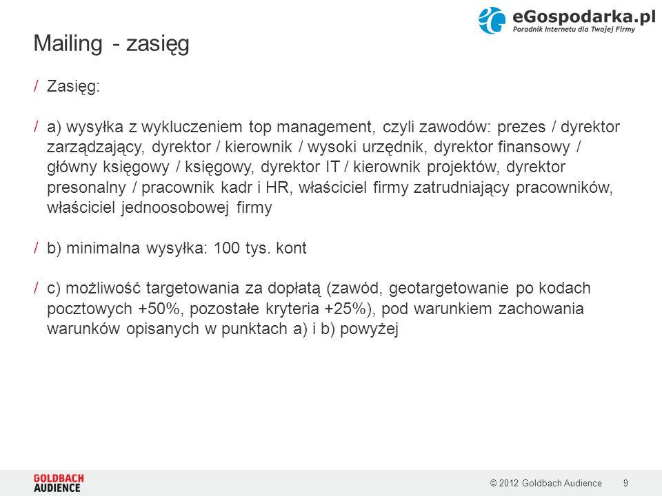 © 2012 Goldbach Audience9 /Zasięg: /a) wysyłka z wykluczeniem top management, czyli zawodów: prezes / dyrektor zarządzający, dyrektor / kierownik / wy