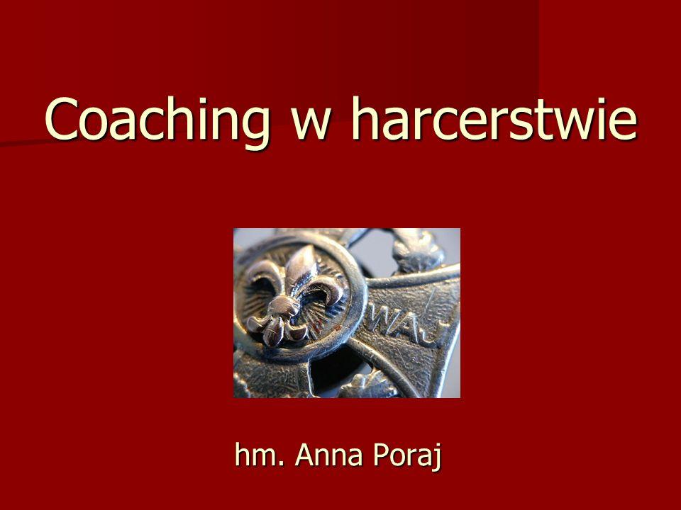 Coaching w harcerstwie hm. Anna Poraj