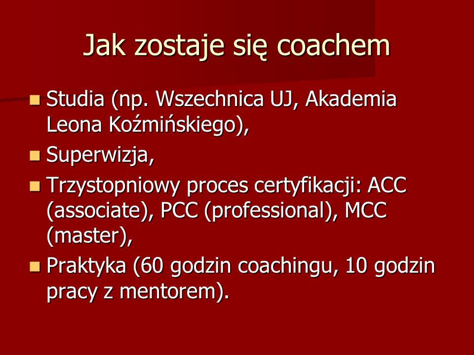 Jak zostaje się coachem Studia (np.Wszechnica UJ, Akademia Leona Koźmińskiego), Studia (np.