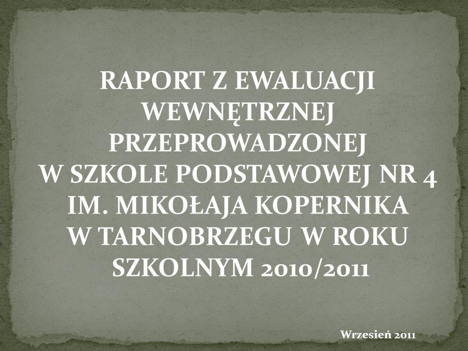 RAPORT Z EWALUACJI WEWNĘTRZNEJ PRZEPROWADZONEJ W SZKOLE PODSTAWOWEJ NR 4 IM.