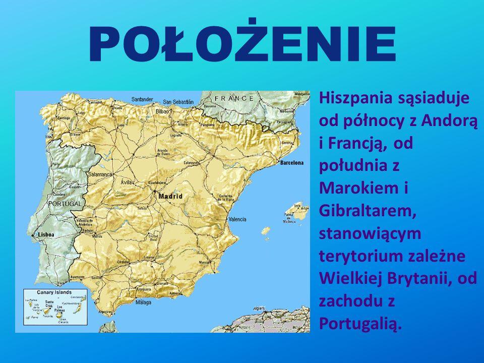 POŁOŻENIE Hiszpania sąsiaduje od północy z Andorą i Francją, od południa z Marokiem i Gibraltarem, stanowiącym terytorium zależne Wielkiej Brytanii, od zachodu z Portugalią.