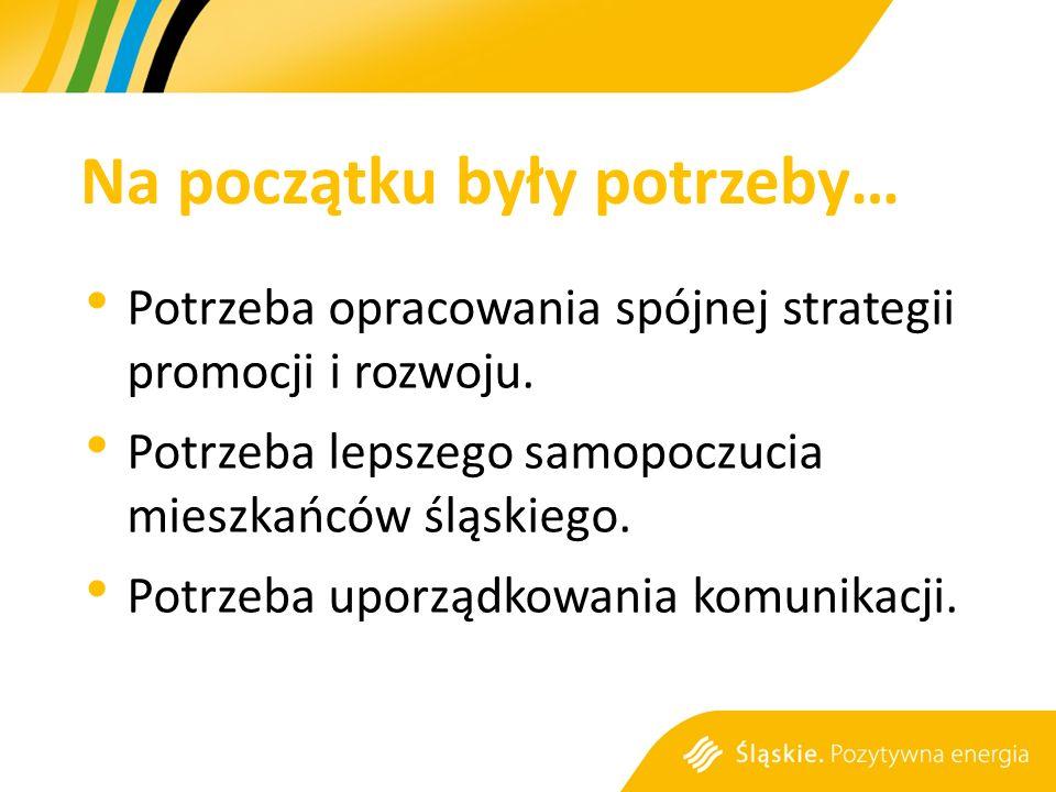 Na początku były potrzeby… Potrzeba opracowania spójnej strategii promocji i rozwoju.