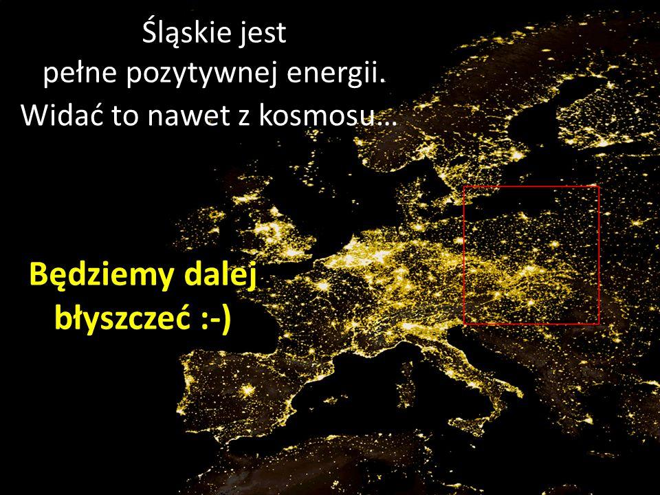 Śląskie jest pełne pozytywnej energii. Widać to nawet z kosmosu… Będziemy dalej błyszczeć :-)