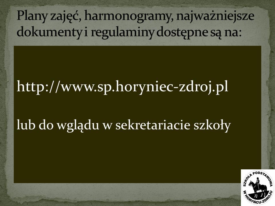 http://www.sp.horyniec-zdroj.pl lub do wglądu w sekretariacie szkoły