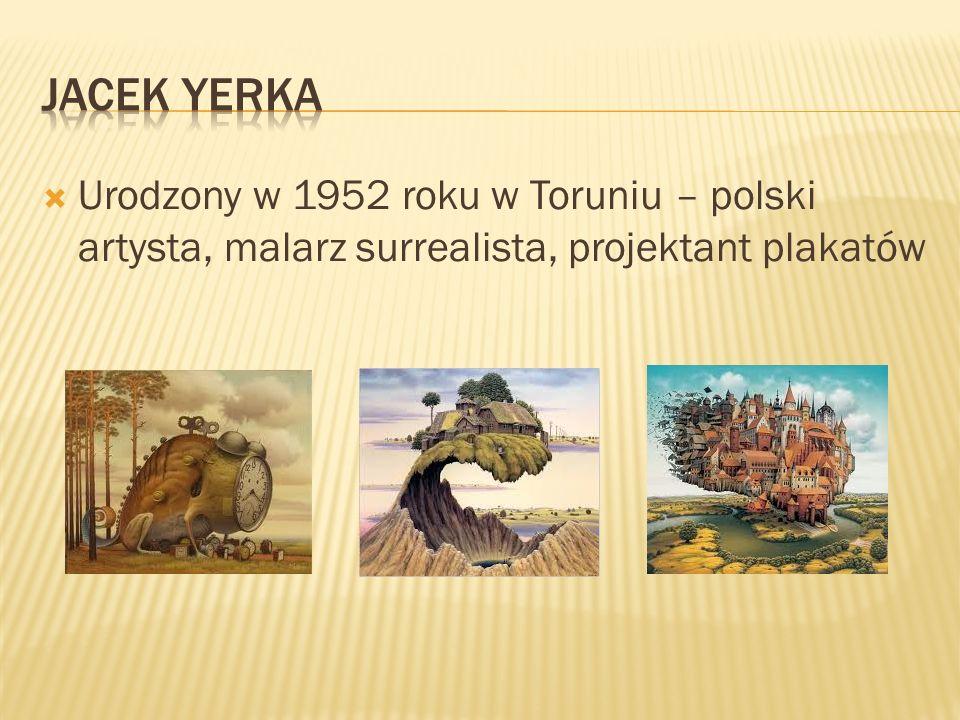 Urodzony w 1952 roku w Toruniu – polski artysta, malarz surrealista, projektant plakatów