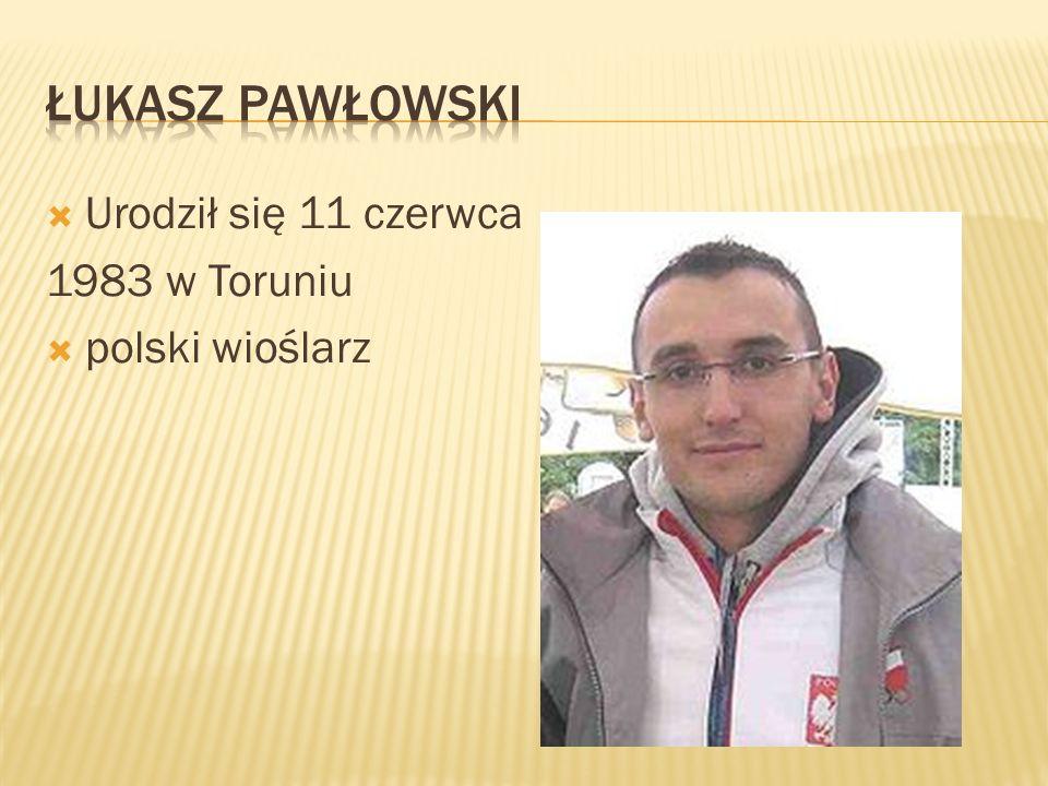 Urodził się 11 czerwca 1983 w Toruniu polski wioślarz