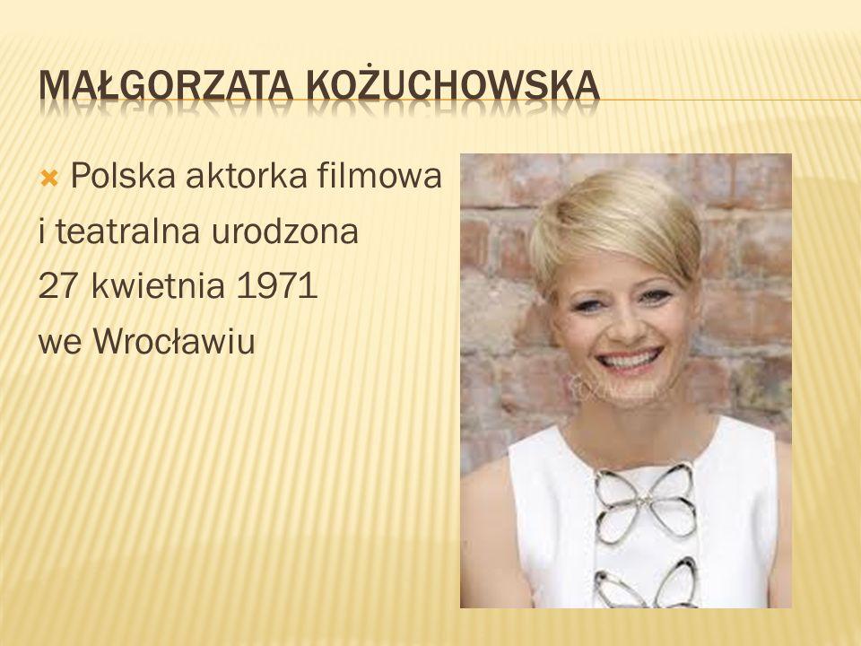 Polska aktorka filmowa i teatralna urodzona 27 kwietnia 1971 we Wrocławiu