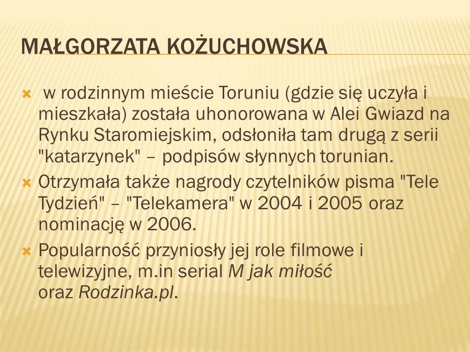 MAŁGORZATA KOŻUCHOWSKA w rodzinnym mieście Toruniu (gdzie się uczyła i mieszkała) została uhonorowana w Alei Gwiazd na Rynku Staromiejskim, odsłoniła