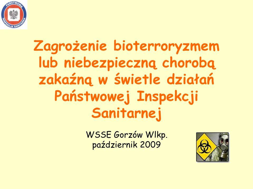 Zagrożenie bioterroryzmem lub niebezpieczną chorobą zakaźną w świetle działań Państwowej Inspekcji Sanitarnej WSSE Gorzów Wlkp.