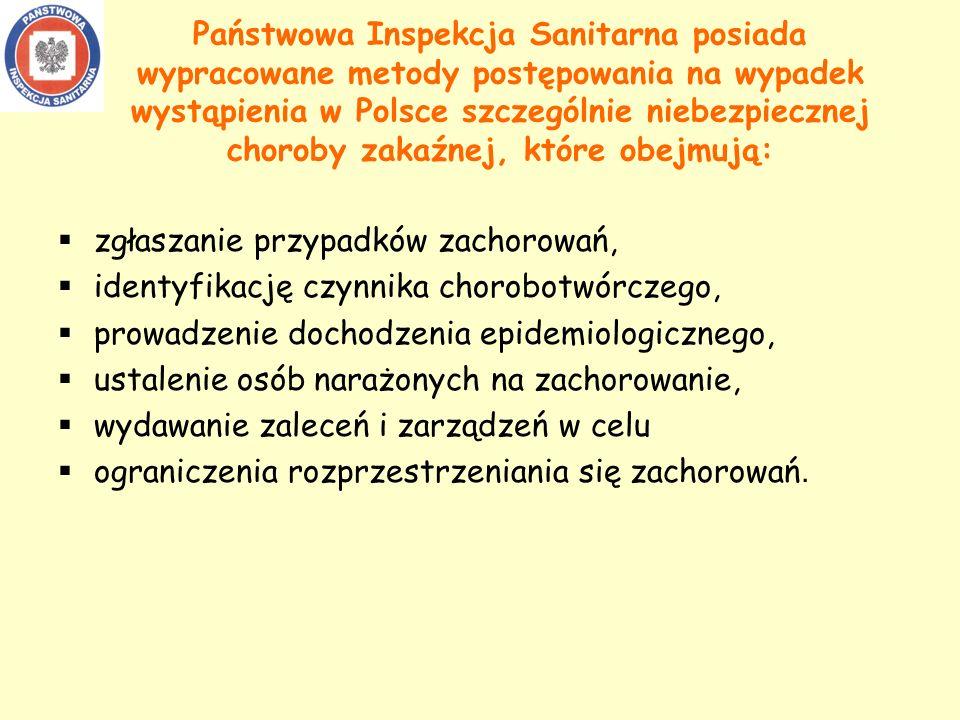 Państwowa Inspekcja Sanitarna posiada wypracowane metody postępowania na wypadek wystąpienia w Polsce szczególnie niebezpiecznej choroby zakaźnej, które obejmują: zgłaszanie przypadków zachorowań, identyfikację czynnika chorobotwórczego, prowadzenie dochodzenia epidemiologicznego, ustalenie osób narażonych na zachorowanie, wydawanie zaleceń i zarządzeń w celu ograniczenia rozprzestrzeniania się zachorowań.