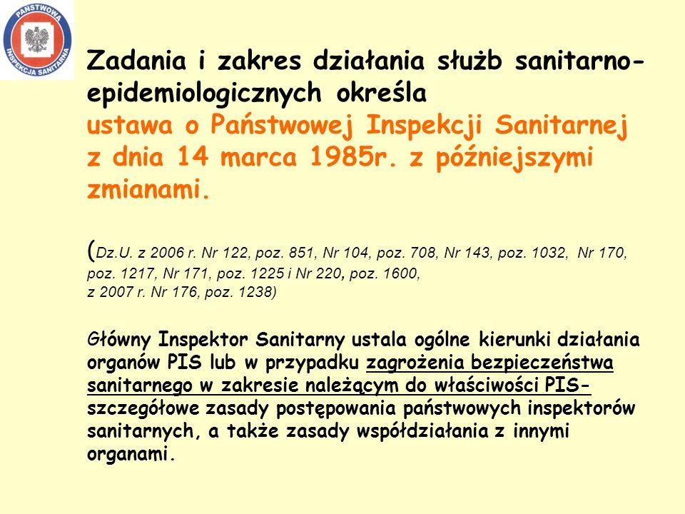 Zadania i zakres działania służb sanitarno- epidemiologicznych określa ustawa o Państwowej Inspekcji Sanitarnej z dnia 14 marca 1985r.