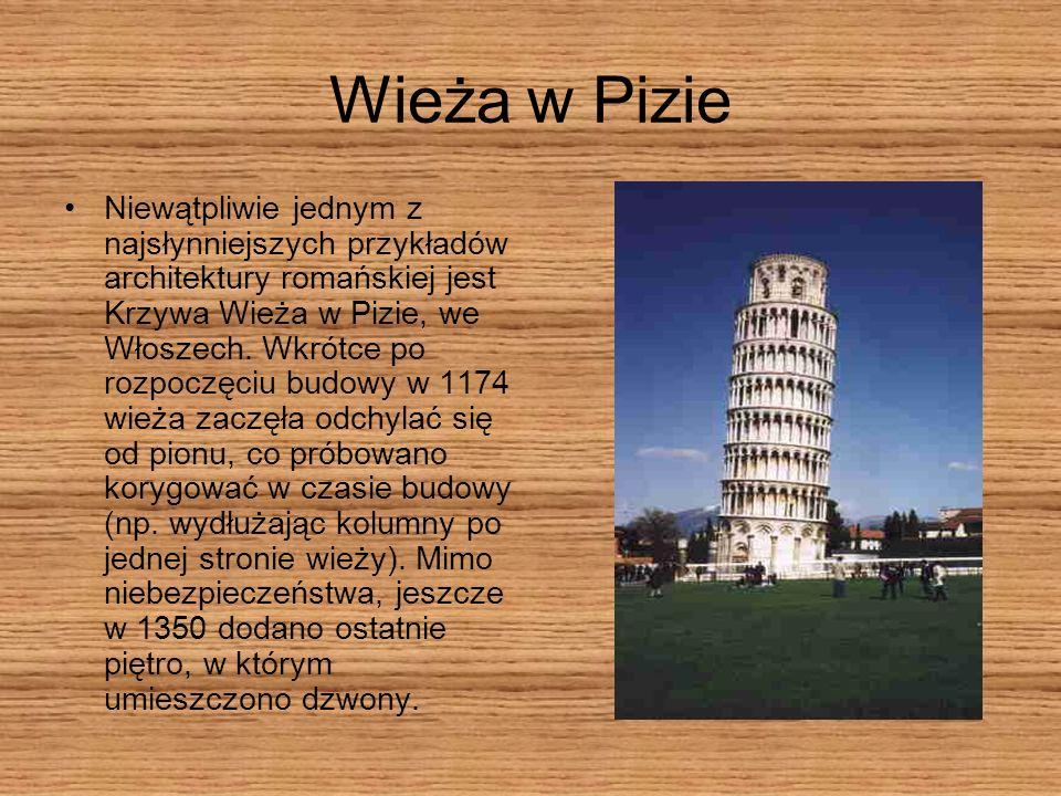 Wieża w Pizie Niewątpliwie jednym z najsłynniejszych przykładów architektury romańskiej jest Krzywa Wieża w Pizie, we Włoszech. Wkrótce po rozpoczęciu