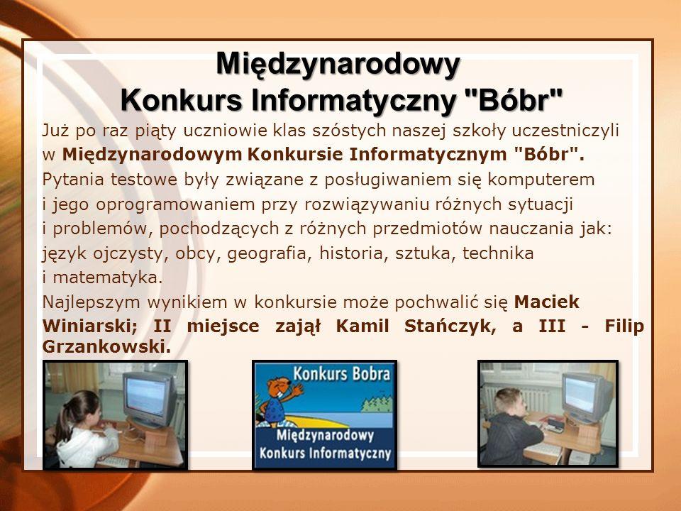 Już po raz piąty uczniowie klas szóstych naszej szkoły uczestniczyli w Międzynarodowym Konkursie Informatycznym