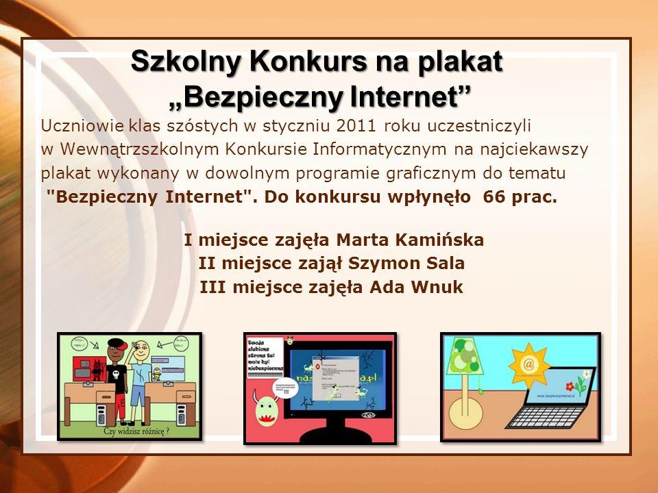 Uczniowie klas szóstych w styczniu 2011 roku uczestniczyli w Wewnątrzszkolnym Konkursie Informatycznym na najciekawszy plakat wykonany w dowolnym prog
