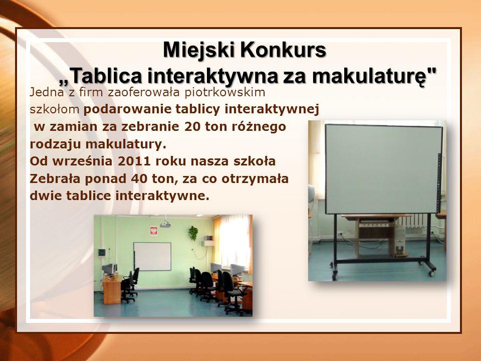 Jedna z firm zaoferowała piotrkowskim szkołom podarowanie tablicy interaktywnej w zamian za zebranie 20 ton różnego rodzaju makulatury. Od września 20