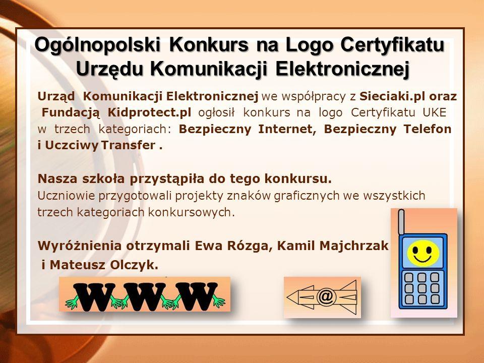 Urząd Komunikacji Elektronicznej we współpracy z Sieciaki.pl oraz Fundacją Kidprotect.pl ogłosił konkurs na logo Certyfikatu UKE w trzech kategoriach: