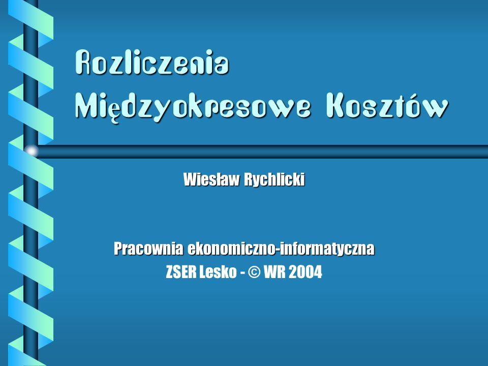 Pracownia ekonomiczno-informatyczna ZSER Lesko - © WR 2004 Wiesław Rychlicki