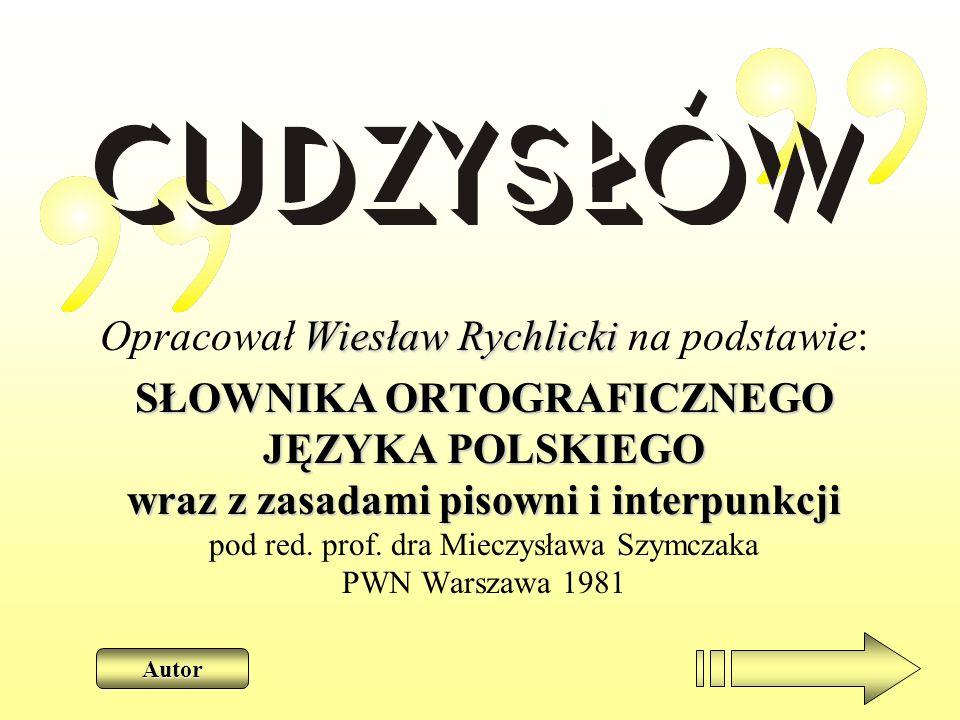 Funkcje cudzysłowu Cudzysłów w pisowni polskiej służy: 1) do wyodrębnienia w tekście przytoczonych wyrazów, cudzych słów, fragmentów z utworów, tytułów dzieł lub ich części, itp.; 2) do wyodrębnienia wyrazów i zwrotów użytych w znaczeniu innym niż znaczenie podstawowe.