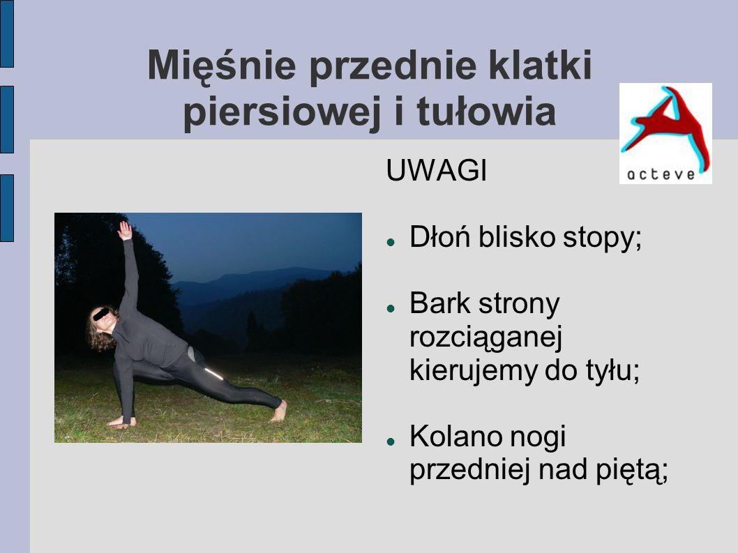 Mięsień dwugłoweg łydki UWAGI Pięta nogi tylnej przyklejona do podłoża; Kolano nogi tylnej wyprostowane;