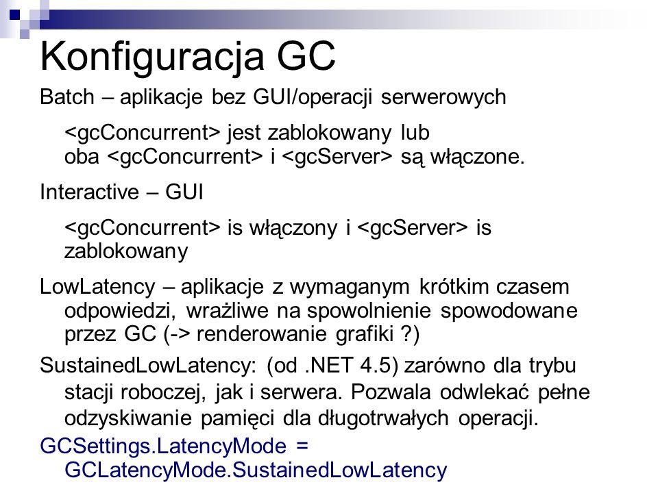 Konfiguracja GC Batch – aplikacje bez GUI/operacji serwerowych jest zablokowany lub oba i są włączone. Interactive – GUI is włączony i is zablokowany