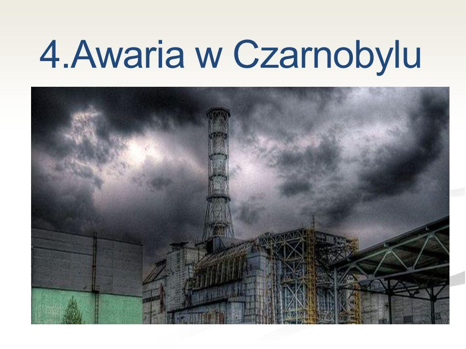 4.Awaria w Czarnobylu