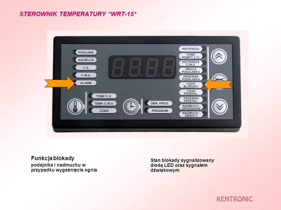 STEROWNIK TEMPERATURY *WRT-15* Funkcja blokady podajnika i nadmuchu w przypadku wygaśnięcia ognia Stan blokady sygnalizowany diodą LED oraz sygnałem d