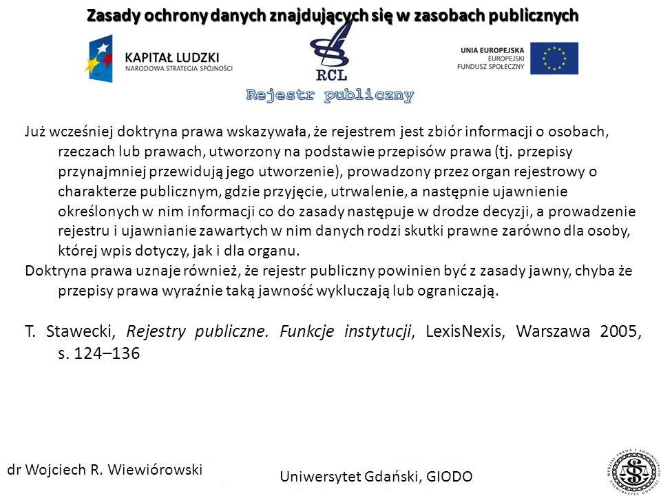 Ustawa o informatyzacji definiuje na potrzeby prawa polskiego rejestr publiczny jako: rejestr, ewidencję, wykaz, listę, spis albo inną formę ewidencji