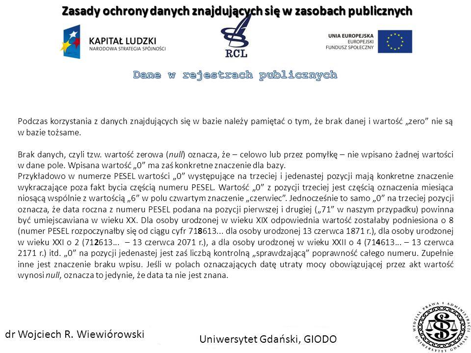 71061302190 Zasady ochrony danych znajdujących się w zasobach publicznych Uniwersytet Gdański, GIODO dr Wojciech R. Wiewiórowski