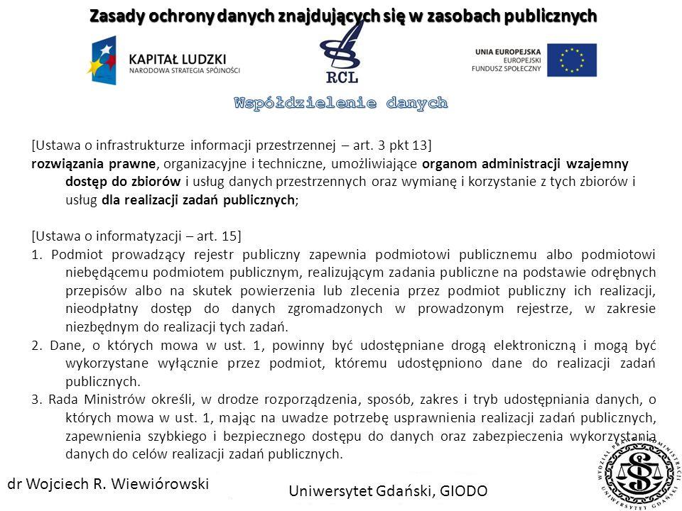 Zasady ochrony danych znajdujących się w zasobach publicznych Uniwersytet Gdański, GIODO dr Wojciech R. Wiewiórowski