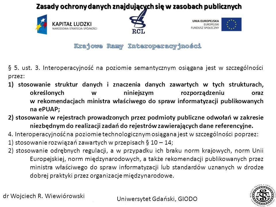 § 5. 1. Podmioty realizujące zadania publiczne stosują rozwiązania z zakresu interoperacyjności na poziomie organizacyjnym, semantycznym i technologic