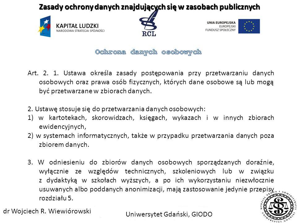 Art. 6. 1. W rozumieniu ustawy za dane osobowe uważa się wszelkie informacje dotyczące zidentyfikowanej lub możliwej do zidentyfikowania osoby fizyczn